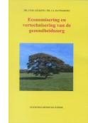 Economisering en vertechnisering van de gezondheidszorg